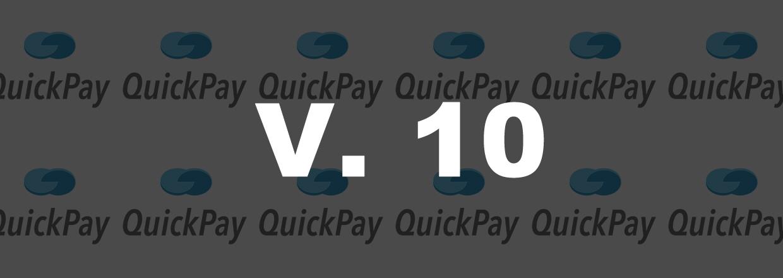 QuickPay version 10 er nu lanceret.